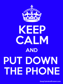 keepcalm and put your phone down