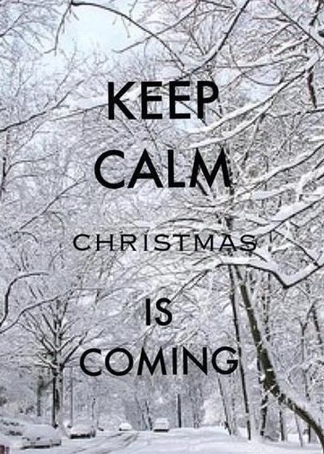 Keep Calm - Christmas is Coming
