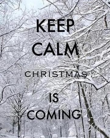Keep Calm - Christmas is Coming